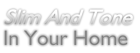 Slim And Tone In Your Home